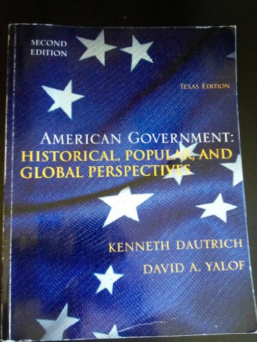 American Government: Historical, Popular, and Global Perspectives (2nd Edition, Texas Edition)
