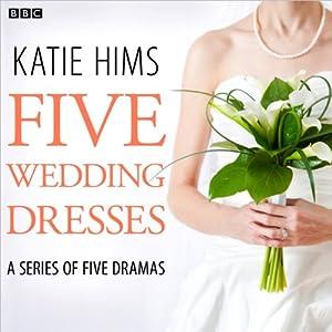 Five Wedding Dresses (Complete series) | [Katie Hims]