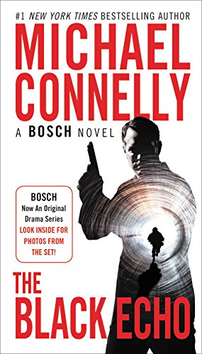 The Black Echo (A Harry Bosch Novel) [Connelly, Michael] (De Bolsillo)