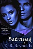 Betrayed: A Cyn and Raphael Novella (Vampires in America 5.5)