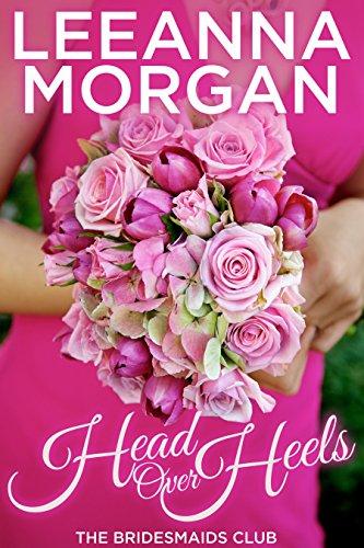 Head Over Heels (The Bridesmaids Club Book 3) PDF