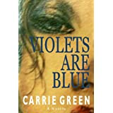 VIOLETS ARE BLUE ~ Carrie Green