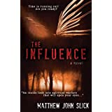 The Influence (Supernatural Thriller) ~ Matthew John Slick