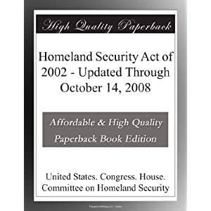 Homeland Security  2002 on Homeland Security Act Of 2002   Updated Through October 14  2008