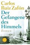 Der Gefangene des Himmels: Roman (Literatur)