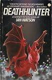 Deathhunter (0312900333) by Watson, Ian