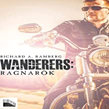Wanderers: Ragnarök Audiobook by Richard A Bamberg Narrated by Johnny Mack