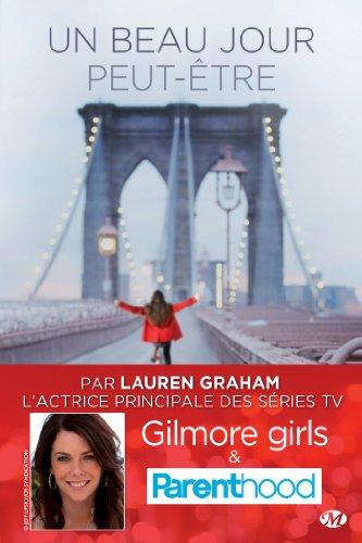 Lauren Graham - Un beau jour peut-être