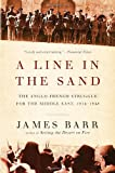 James Barr A Line in the Sand: The Anglo-French Struggle for the Middle East 1914-1948