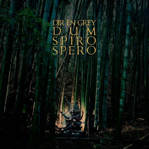 Dum Spiro Spero by Dir En Grey (2011-08-02)