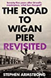 Stephen Armstrong The Road to Wigan Pier Revisited