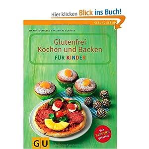 glutenfrei kochen und backen f r kinder gu gesund essen sigrid soeffker christiane. Black Bedroom Furniture Sets. Home Design Ideas