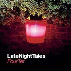 Late Night Tales - Four Tet [+Digital Booklet]