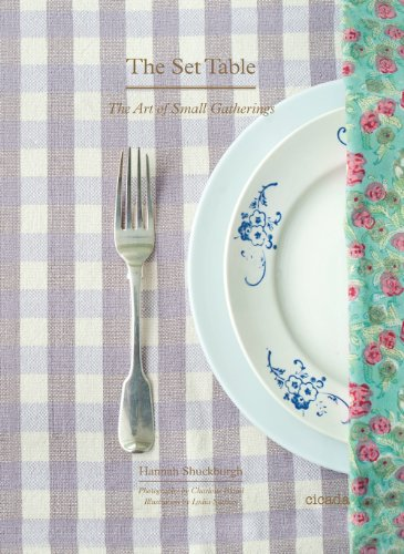 The Set Table: The Art of Small Gatherings by Hannah Shuckburgh