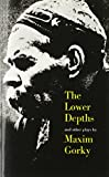 The Lower Depths and Other Plays (0300001002) by Maxim Gorky