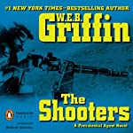 The Shooters (       UNABRIDGED) by W. E. B. Griffin Narrated by Dick Hill