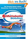 The Metabolic Solution, The Practical...