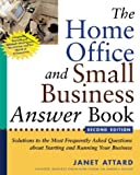 img - for The Home Office and Small Business Answer Book: Solutions to the Most Frequently Asked Questions about Starting and Running Your Business by Janet Attard (2000-08-02) book / textbook / text book