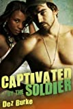 Captivated by the Soldier (BWWM Interracial Romance)