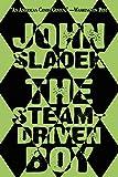 The Steam-Driven Boy (0809550962) by Sladek, John