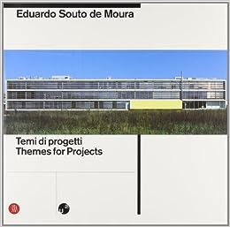 Eduardo Souto De Moura: Themes for Projects / Temi di