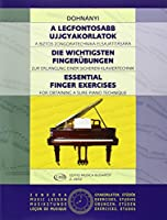 A Legfontosabb Ujjgyakorlatok / Die ichtigsten Fingerubungen / Essential Finger Exercises: A Biztos Zongoratechnika Elsajatitasara / Zur Erlangung ... / For Obtaining a Sure Piano Technique