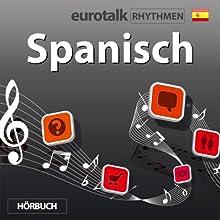 EuroTalk Rhythmen Spanisch  by EuroTalk Ltd Narrated by Fleur Poad
