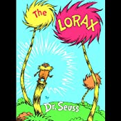 The Lorax | [Dr. Seuss]