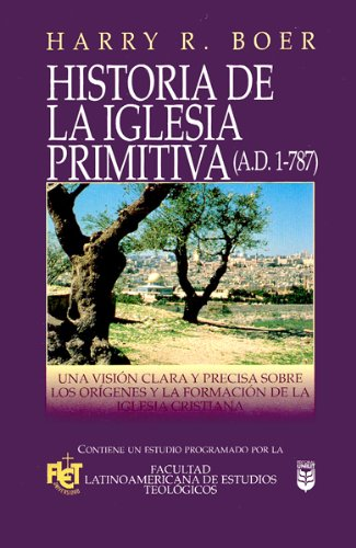 Historia de La Iglesia Primitiva: History of the Early Church