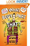 What Body Part Is That?: A Wacky Guid...