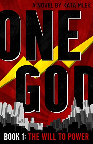One God: The Will To Power by Kata Mlek ebook deal