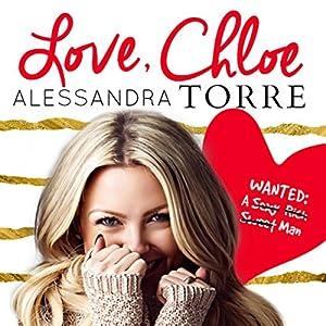 Love, Chloe Hörbuch von Alessandra Torre Gesprochen von: Rose Dioro