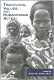 Traditions, Values, and Humanitarian Action (International Humanitarian Affairs)