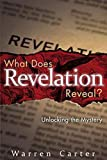 img - for What Does Revelation Reveal?: Unlocking the Mystery book / textbook / text book