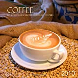 Coffee 2010 Calendar: The World's Great Recipes, Stories and Histories ~ Ghigo Press