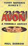 Paul Darrow Avon: A Terrible Aspect (Blake's Seven)