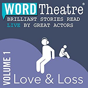 WordTheatre: Love & Loss, Volume 1 Performance