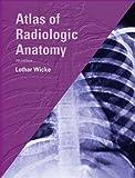 Atlas of Radiologic Anatomy, 7e (Netter Basic Science)