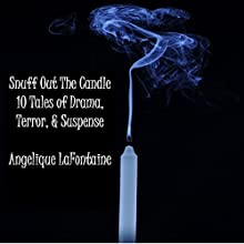 Snuff Out the Candle Audiobook by Angelique Lafontaine Narrated by Joel Allen