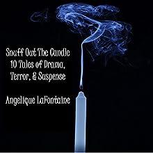 Snuff Out the Candle | Livre audio Auteur(s) : Angelique Lafontaine Narrateur(s) : Joel Allen