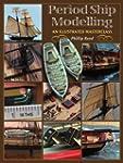 Period Ship Modelmaking: An Illustrat...