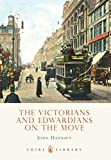 img - for The Victorians and Edwardians on the Move (Shire Library) book / textbook / text book