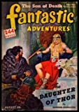 img - for FANTASTIC ADVENTURES - Volume 4, number 8 - August 1942: The Daughter of Thor; Tink Takes Command; The Mental Gangster; Mr Ames' Devil; Creegar Dares to Die; The Son of Death; The Luck of Enoch Higgins; The Little Man Who Wasn't All There; The Kid book / textbook / text book