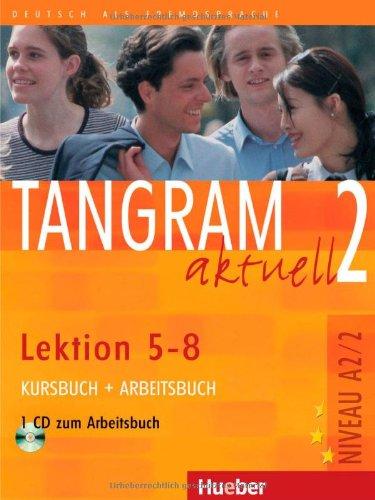 Tangram Aktuell: Kurs- Und Arbeitsbuch 2 - Lektion 5-8 MIT CD Zum Arbeitsbuch (German Edition)