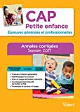 CAP Petite enfance - Épreuves générales et professionnelles - Annales corrigées - Session 2017...