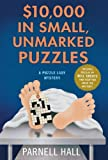 $10,000 in Small, Unmarked Puzzles: A Puzzle Lady Mystery (Puzzle Lady Mysteries) (0312602472) by Hall, Parnell