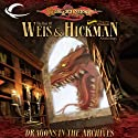 Dragons in the Archives: A Dragonlance Anthology (       UNABRIDGED) by Margaret Weis, Tracy Hickman Narrated by Alex Hyde-White