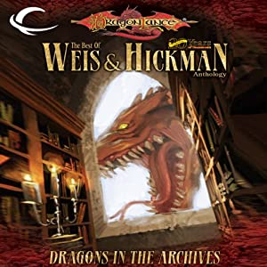 Dragons in the Archives: A Dragonlance Anthology | [Margaret Weis, Tracy Hickman]
