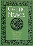 Celtic Names: Their Meaning, History...