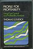 img - for Profile for Profitability: Using Cost Control and Profitability Analysis (Wiley series on systems & controls for financial management) book / textbook / text book